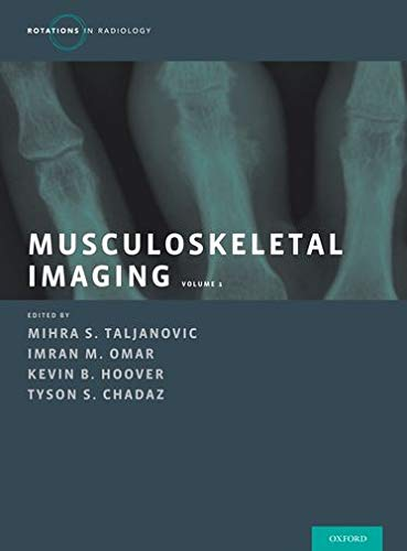 Taljanovic, M: Musculoskeletal Imaging Volume 1: Trauma, Arthritis, and Tumor and Tumor-Like Conditions (Rotations in Radiology)