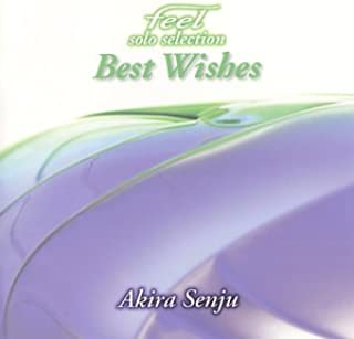 feel Solo Selection~Best Wishes~千住明テーマ曲集