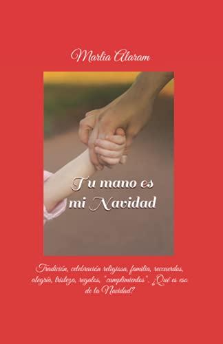"""Tu mano es mi Navidad.: Tradición, celebración religiosa, familia, recuerdos, alegría, tristeza, regalos, """"cumplimientos""""..., ¿qué es eso... de la Navidad?"""