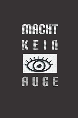 MACHT KEIN AUGE: Notizbuch nur für Insider | abgefahrene Geschenk-Idee | setz ein Statement | liniert, mattes Softcover | Marke: German Slang