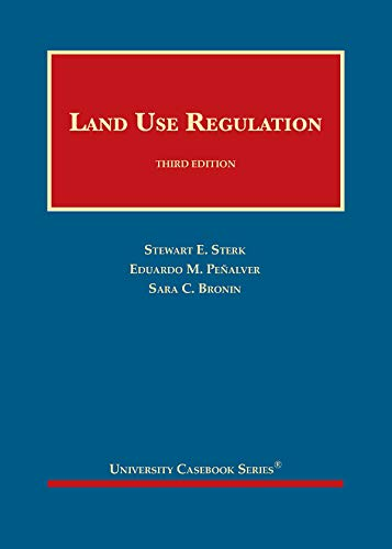 Compare Textbook Prices for Land Use Regulation University Casebook Series 3 Edition ISBN 9781684672486 by Sterk, Stewart,Peñalver, Eduardo,Bronin, Sara