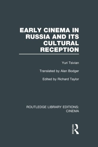 Early Cinema in Russia and its Cultural Reception (Routledge Library Editions: Cinema, Band 37)