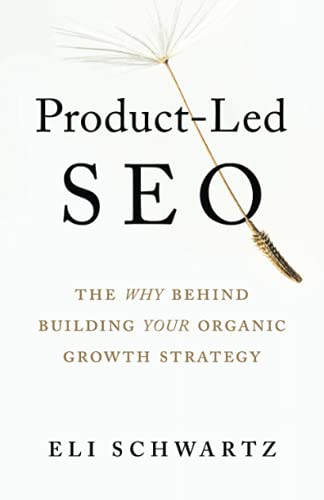 Product-Led Seo: The Why Behind Building Your Organic Growth Strategy