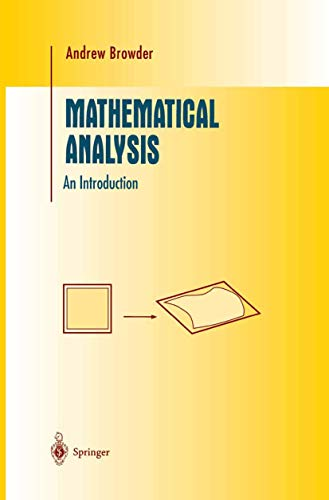 Compare Textbook Prices for Mathematical Analysis: An Introduction Undergraduate Texts in Mathematics Softcover reprint of the original 1st ed. 1996 Edition ISBN 9781461268796 by Browder, Andrew