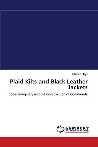 Plaid Kilts and Black Leather Jackets: Social Imaginary and the Construction of Community