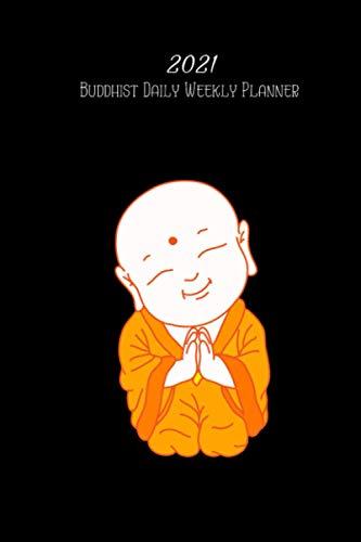 2021 Buddhist Daily Weekly Planner: 2021 6' x 9' Monthly Daily Planner Calendar Schedule Organizer Buddhism Buddhist Buddha Quote Verse Theme (Buddha Buddhism Daily Weekly Planner Calendar)