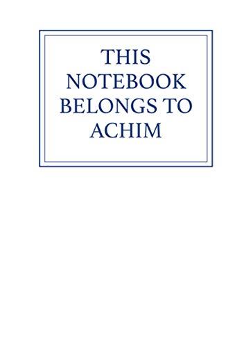 This Notebook Belongs to Achim
