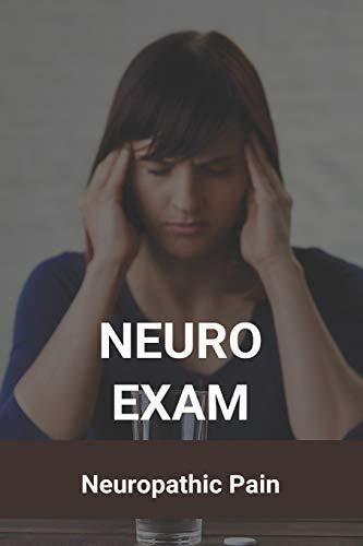 Neuro Exam: Neuropathic Pain: Neurostimulation Electrodes