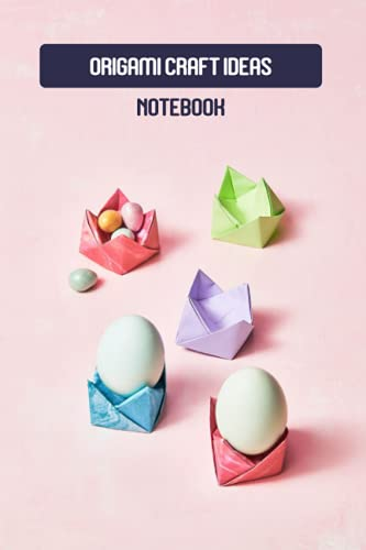 Origami Craft Ideas Notebook: Notebook|Journal| Diary/ Lined - Size 6x9 Inches 100 Pages