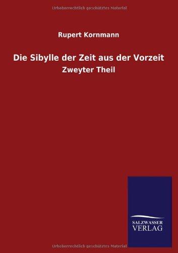 Die Sibylle der Zeit aus der Vorzeit: Zweyter Theil