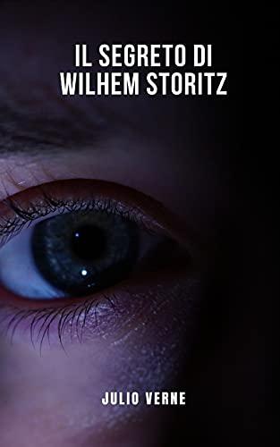 Il segreto di Wilhem Storitz: Un romanzo rosa di fantascienza di Jules Verne