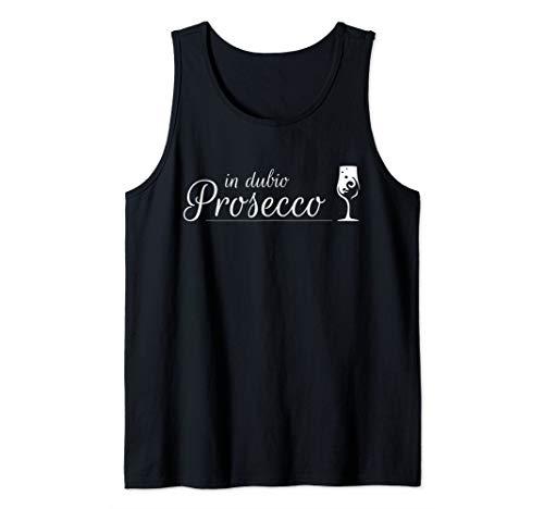 Prosecco Shirt In Dubio Prosecco | Witziges Party Semi Secco Tank Top