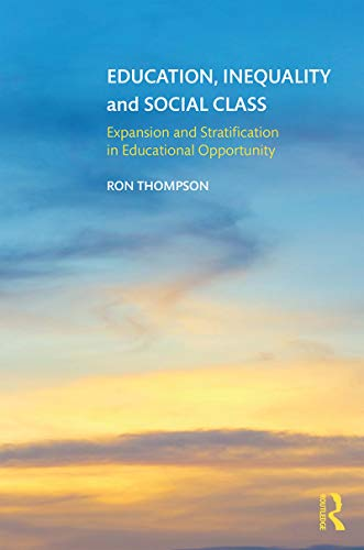 Education, Inequality and Social Class: Expansion and Stratification in Educational Opportunity (English Edition)