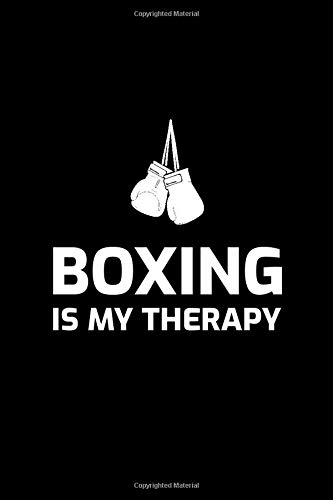 Boxing is My Therapy: Boxer Gloves Martial Arts Gift Blank Lined Journal Notebook Diary