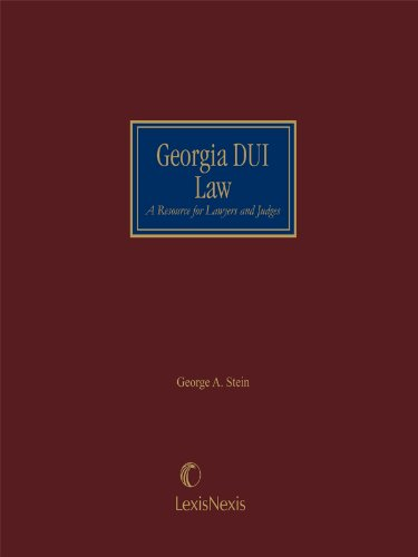Compare Textbook Prices for Georgia DUI Law, A Resource For Lawyers and Judges  ISBN 9780327162964 by George A. Stein