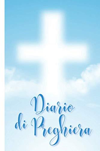 Diario di Preghiera: Quaderno di studio della Bibbia | Libretto per registrare le sue preghiere, riflessioni sulle Sacre Scritture, ringraziamenti e ... con Dio | Regalo religioso Uomo Donna