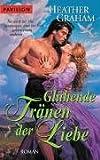 Glühende Tränen der Liebe: Roman - Heather Graham