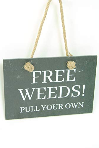 Plaque Hanging Garden Rustic Black Slate Sign FREE WEEDS PULL YOUR OWN