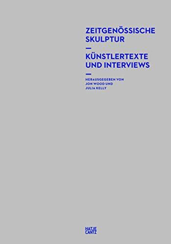 Zeitgenössische Skulptur: Künstlertexte und Interviews (Zeitgenössische Kunst) - Partnerlink