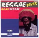 Reggae Fever Hot Hot Reggae Vol. 3