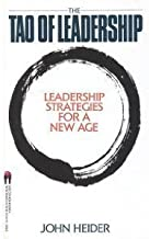 The Tao of Leadership: Leadership Strategies for a New Age by John Heider (1986-04-01)