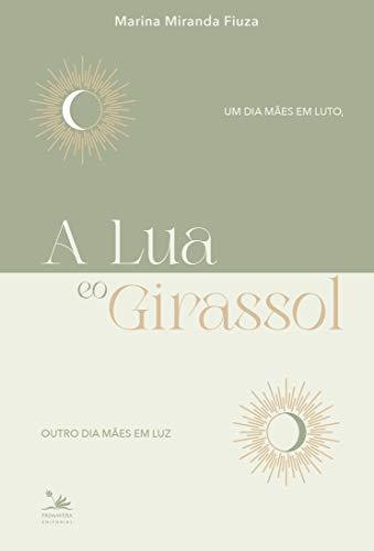 A Lua e o Girassol: Um dia mães em luto, outro dia mães em luz
