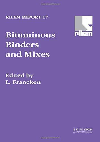 Bituminous Binders and Mixes (Rilem Report, Band 17)
