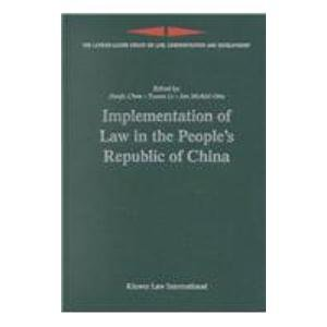 Implementation of Law in the People's Republic of China (London-Leiden Series on Law, Administration, and Development, 8., Band 8)