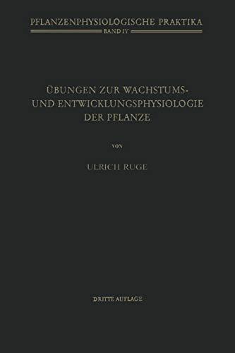 Übungen zur Wachstums- und Entwicklungsphysiologie der Pflanze (Pflanzenphysiologische Praktika) (German Edition) (Pflanzenphysiologische Praktika (4), Band 4)