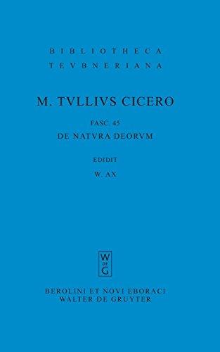 M. Tulli Ciceronis scripta quae manserunt omnia: De natura deorum (Bibliotheca scriptorum Graecorum et Romanorum Teubneriana)
