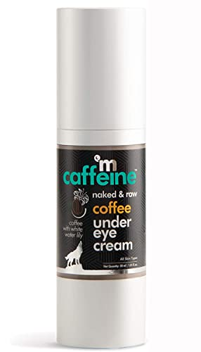 MCaffeine Naked and Raw Coffee Under Eye Cream for Combination Skin ( Relieves Dark Circles   Caffeine, Vitamin E   Paraben and Mineral Oil-Free   30 ml )