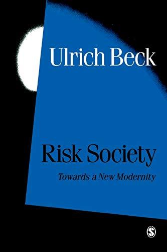 Risk Society: Towards a New Modernity: 17