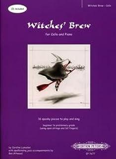 Musikverlag C.F. Peters Ltd. & Co. KG Witches' Brew - HEXENKESSEL - geregeld voor cello - met CD [Noten/Sheetmusic] Compon...