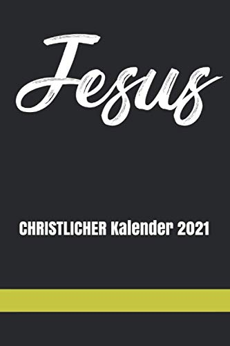 CHRISTLICHER Kalender 2021: Jahresplaner und Kalender für das Jahr 2021 von Januar bis Dezember mit Ferien, Feiertagen und Monatsübersicht - Organizer und Zeitplaner für 1 Jahr