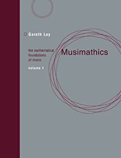 Musimathics: The Mathematical Foundations of Music (The MIT Press) (Volume 1)