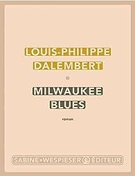 Milwaukee blues par Dalembert