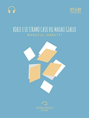 Boris e lo strano caso del maiale giallo (Audio-eBook) (Officina Marziani) (Italian Edition)
