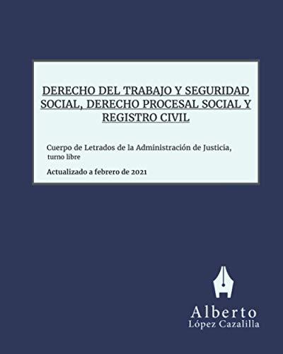 Derecho del Trabajo y Seguridad Social, Derecho Procesal Social y Registro Civil: Acceso al Cuerpo de Letrados de la Administración de Justicia, turno libre