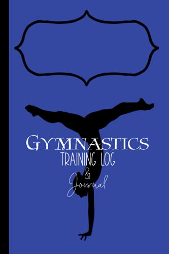 Gymnastics Training Log & Journal, Blue Edition: Gymnast Goal Tracker, Training Diary, Weekly To Do Planner, Meet Score Record Book. Perfect Progress Notebook Gift for a Tumbler