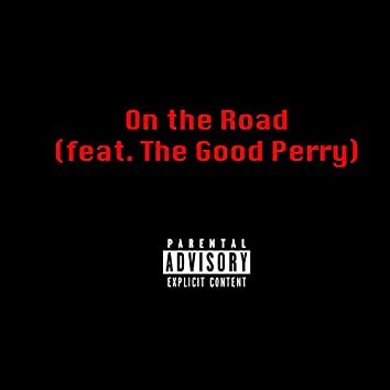 On the Road (feat. The Good Perry)