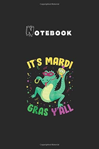 Notebook: Funny Alligator Its Mardi Gras Yall Crocodile Beads Crown Raglan Baseball Ribbon Notebook 6x9in x 123 Pages College Ruled White Paper with Black Cover for HIm Her or Kids Best Gift