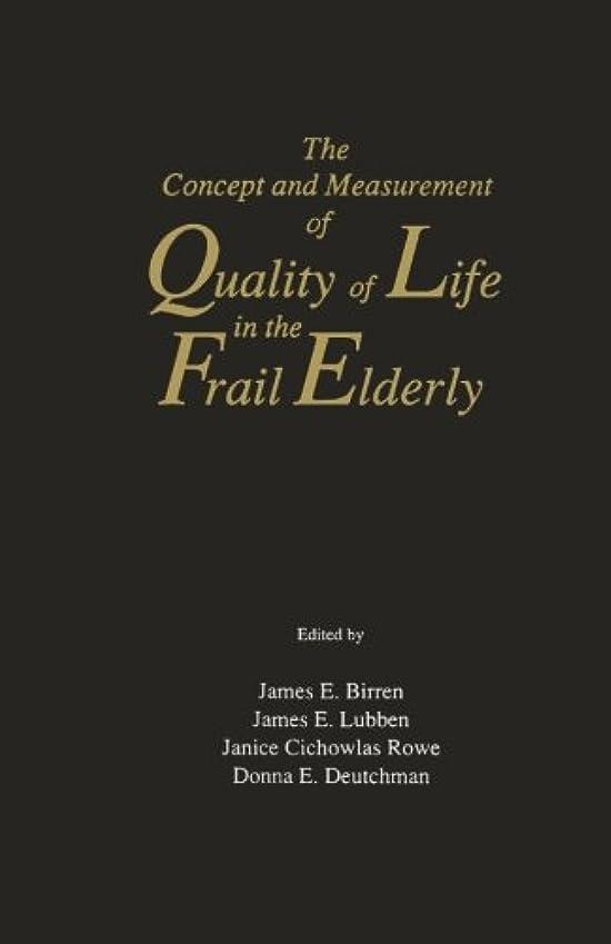 裏切り間接的サイトThe Concept and Measurement of Quality of Life in the Frail Elderly