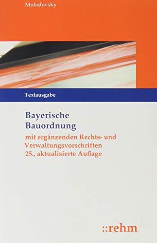 Bayerische Bauordnung Textausgabe: mit ergänzenden Rechts- und Verwaltungsvorschriften