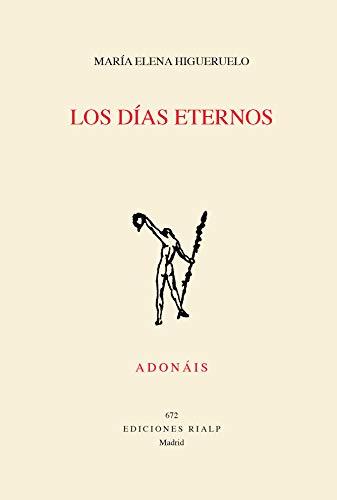 Los Dias eternos: 672 (Poesía. Adonáis)