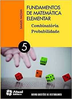 Fundamentos de matemática elementar - V 5 Combinatória e probabilidade