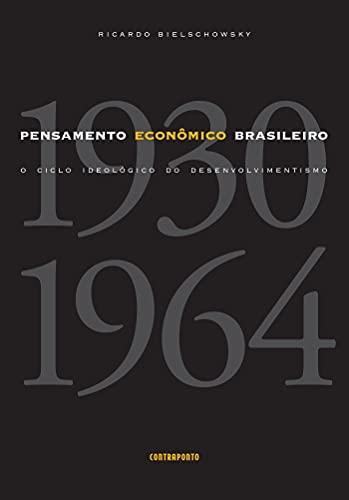 Pensamento econômico brasileiro; O ciclo ideológico do desenvolvimentismo