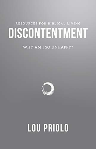 Discontentment: Why Am I So Unhappy? (Resources for Biblical Living)