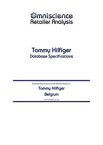 Tommy Hilfiger - Belgium: Retailer Analysis Database Specifications (Omniscience Retailer Analysis - Belgium Book 97407) (English Edition)