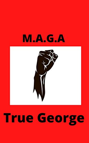 Book: M.A.G.A by True George