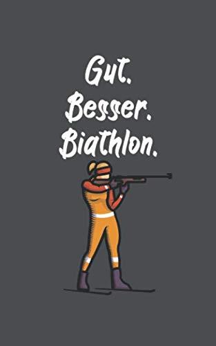 Gut Besser Biathlon: Notizbuch mit Biathlon oder Zweifach-Kampf Design. 120 Seiten mit Seitenzahlen. Für Notizen oder als Geschenk für Biatlethen.